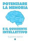 Potenziare la Memoria e il Quoziente Intellettivo (Italian Edition)