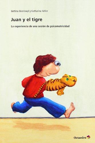 JUAN Y EL TIGRE (Cuentos infantiles) - 9788499213477: La experiencia de una sesión de psicomotricidad