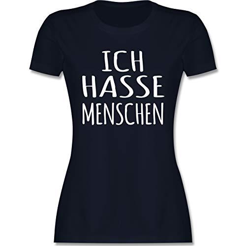 Sprüche Statement mit Spruch - Ich Hasse Menschen - weiß - XXL - Navy Blau - Ich Hasse Menschen - L191 - Tailliertes Tshirt für Damen und Frauen T-Shirt