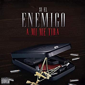 Si el Enemigo a Mi Me Tira (feat. Tony Ponce, Baby Killa & The Lab Music Mx)