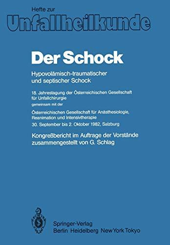 Der Schock: Hypovolämisch-traumatischer und septischer Schock; 18. Jahrestagung der Österreichischen Gesellschaft für Unfallchirurgie; gemeinsam mit ...