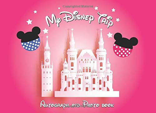My Disney Trip Autograph Book 2020: 50 Character Signatures Capture all of the Disney in this Autograph and Photo Book, Album Keepsake Gift, Blank ... including Disneyland and Disney World Vol.11