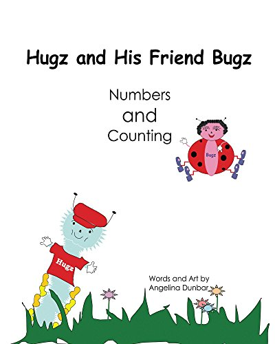 Hugz and His Friend Bugz: Numbers and Counting (English Edition)