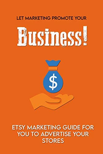 Let Marketing Promote Your Business Etsy Marketing Guide For You To Advertise Your Stores How product image