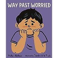 Way Past Worried (Great Big Feelings)