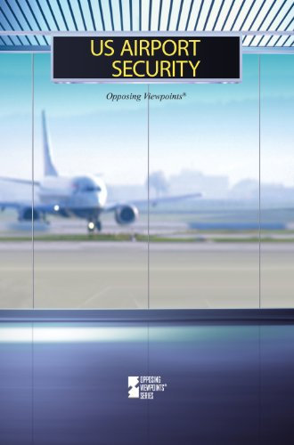 US Airport Security (Opposing Viewpoints)