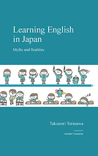 Learning English in Japan: Myths and Realities (Japanese Society)