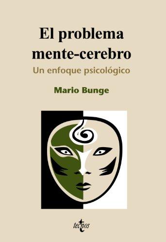 El problema mente-cerebro: Un enfoque psicobiológico (Filosofía - Filosofía y Ensayo) (Spanish Ed