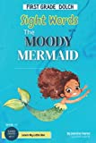 First Grade Dolch Sight Words with The Moody Mermaid: Learn to Read with 41 Must Know First Grade Sight Words