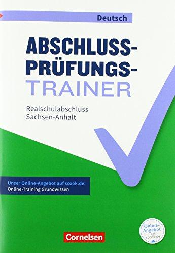 Abschlussprüfungstrainer Deutsch - Sachsen-Anhalt: 10. Schuljahr - Realschulabschluss: Arbeitsheft mit Lösungen und Online-Training Grundwissen