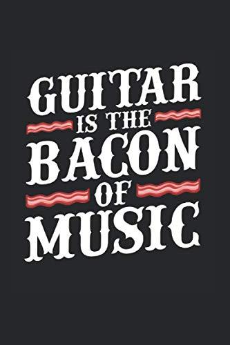 Guitar is the Bacon of Music | Gitarre Musik Songtexte Notizen: Musikbuch Notizbuch A5 120 Seiten liniert