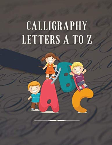Calligraphy Letters A to Z: Calligraphy Alphabet Book