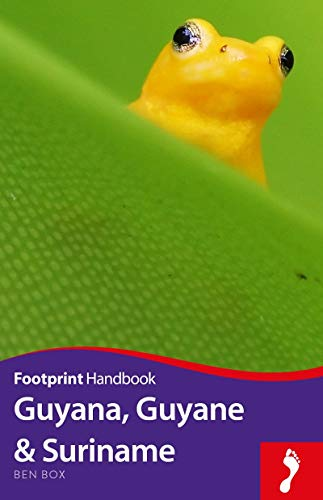 Guyana, Guyane and Suriname (Footprint Handbooks)