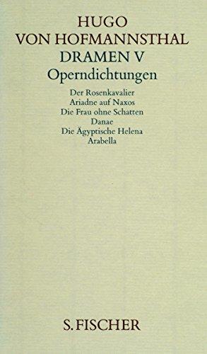 Gesammelte Werke.: Dramen V. Operndichtungen (Hugo von Hofmannsthal, Gesammelte Werke in zehn Einzelbänden)