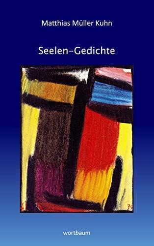 Seelen-Gedichte: Gesammelte Gedichte