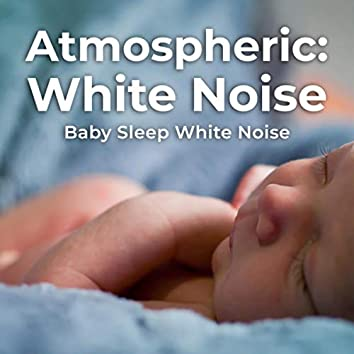 Atmospheric: White Noise