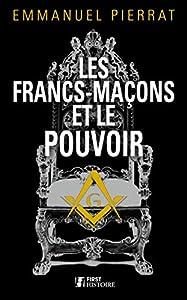 Livres Couvertures de Les Francs-maçons et le pouvoir