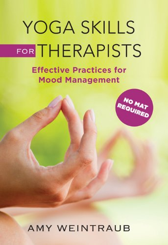 Yoga Skills for Therapists: Effective Practices for Mood Management (Norton Professional Books (Hardcover)) (English Edition)