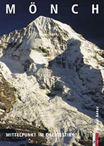 Mönch: Mittelpunkt im Dreigestirn (Bergmonografie)