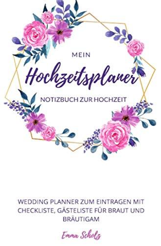 Mein Hochzeitsplaner Notizbuch zur Hochzeit Wedding Planner zum Eintragen mit Checkliste, Gästeliste für Braut und Bräutigam