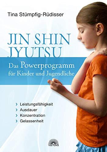 Jin Shin Jyutsu - Das Powerprogramm für Kinder und Jugendliche: Leistungsfähigkeit, Ausdauer, Konzentration, Gelassenheit