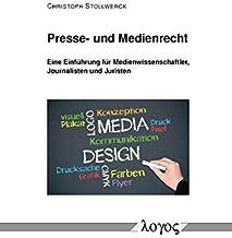 Presse- und Medienrecht: Eine Einf hrung f r Medienwissenschaftler, Journalisten und Juristen (German Edition)
