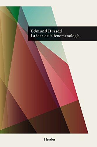 La idea de la fenomenología (Spanish Edition)