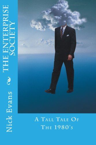 The Enterprise Society: A Tall Tale Of The 1980's