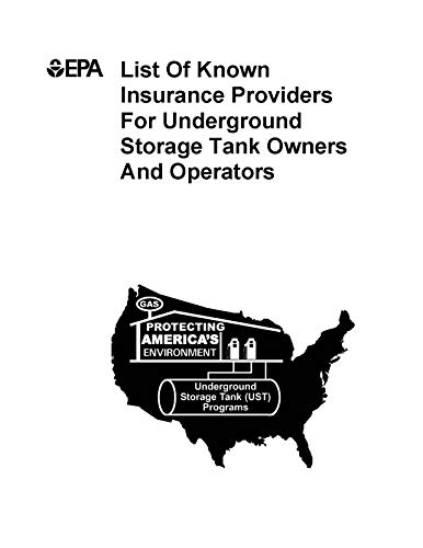 List Of Known Insurance Providers For Underground Storage Tank Owners And Operators July 2016 (English Edition)