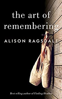 The Art of Remembering by [Alison Ragsdale]
