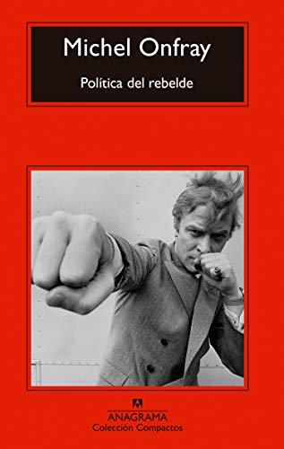 Politica del Rebelde: Tratado de resistencia e insumisión: 744