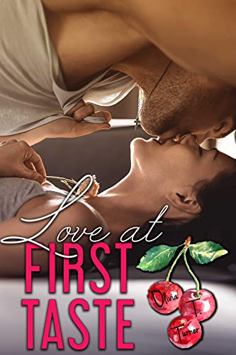 Love At First Taste (Love Comes First Book 3)