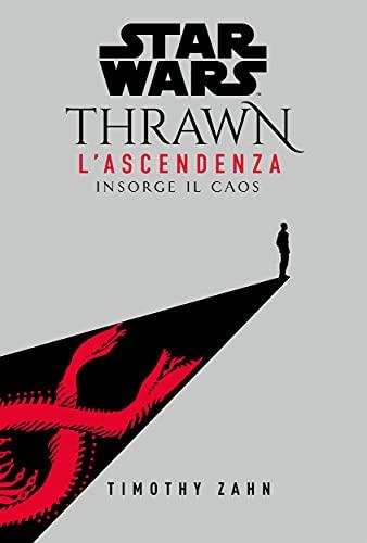 Star Wars: Thrawn - L'Ascendenza 1: Insorge Il caos (Italian Edition)