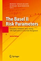 The Basel II Risk Parameters: Estimation, Validation, Stress Testing - with Applications to Loan Risk Management