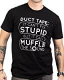 Duct Tape Can't Fix Stupid, but can Muffle The Sound | Funny Men Sarcasm T-Shirt-(Adult,M) Black