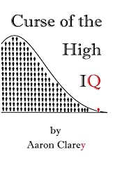 Curse of the High IQ by Aaron Clarey