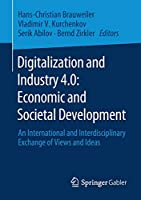 Digitalization and Industry 4.0: Economic and Societal Development: An International and Interdisciplinary Exchange of Views and Ideas