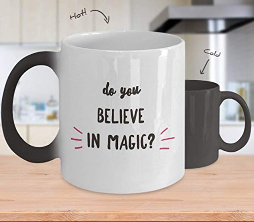 Do You Believe In Magic Color Changing 11 Ounce Coffee Mug gift For Positivity