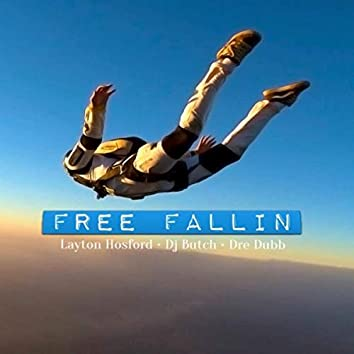 Free Fallin (feat. Layton Hosford & Dre Dubb)