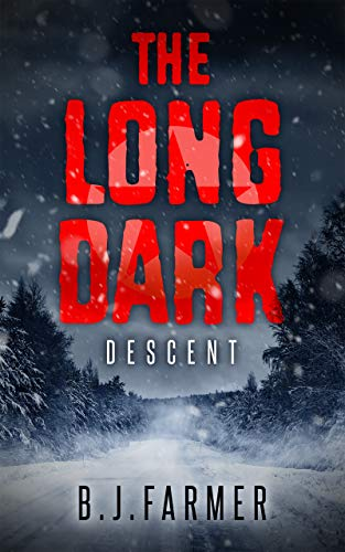 The Long Dark Descent: Not your average apocalypse thriller book. by [B.J. Farmer]