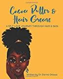Cocoa Butter & Hair Grease: A Self Love Journey Through Hair and Skin
