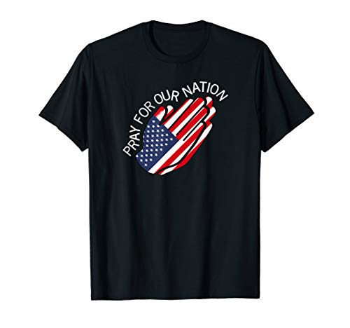 Pray For Our Nation American Flag Gift T Shirt