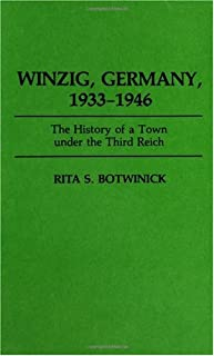 Winzig, Germany, 1933-1946: The History of a Town under the Third Reich