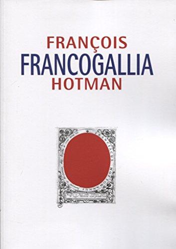 Francogallia, o la Galia francesa