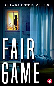 Fair Game by [Charlotte Mills]