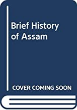 Brief History of Assam