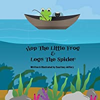Hop The Little Frog & Legs The Spider