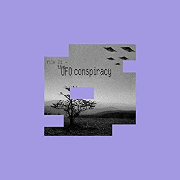 File 21 - The UFO Conspiracy