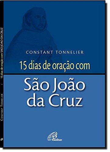 15 Dias de Oração com São João da Cruz