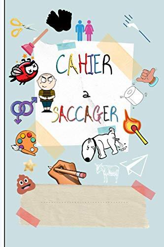 Cahier à Saccager: Saccages et Détruis ce Carnet de 100 PAGES au FORMAT 15,24 cm x 22,86 cm